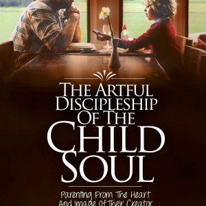 The Artful Discipleship of the Child Soul